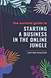img - for The Survival Guide to Starting a Business in the Online Jungle book / textbook / text book