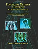 Functional Methods in Osteopathic Manipulative Medicine: Non-allopathic Approaches to the Assessment and Treatment of Disturbances in the Mechanical Series in Neuromusculoskeletal Medicine