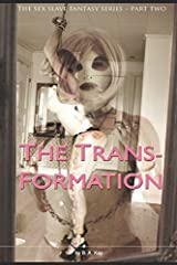 The Trans-Formation (The sex slave fantasy series) Paperback