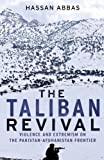 Book cover for The Taliban Revival: Violence and Extremism on the Pakistan-Afghanistan Frontier