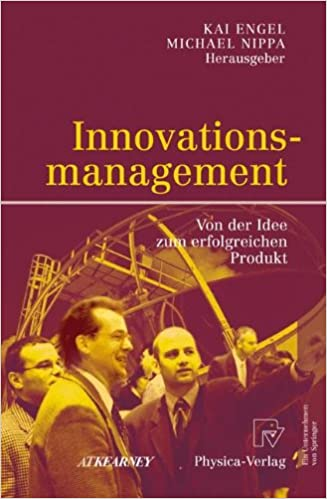 Innovationsmanagement: Von Der Idee Zum Erfolgreichen Produkt (German Edition)