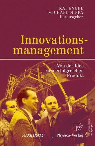 Innovationsmanagement: Von der Idee zum erfolgreichen Produkt (German Edition) by Nippa Michael Engel Kai