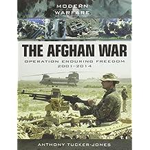 The Afghan War: Operation Enduring Freedom 2001-2014 (Modern Warfare)