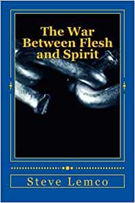 The shocking war between the good intentions of the flesh and the spirit