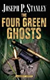 The Four Green Ghosts, Joseph P. Stanley, 1847482066