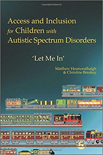 Access and Inclusion for Children with Autistic Spectrum Disorders: 'Let Me In'