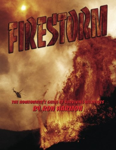 Firestorm: The Homeowner's Guide to Surviving Wildfires
