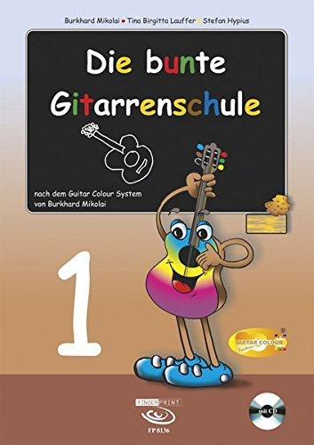 Die bunte Gitarrenschule Band 1, inkl. CD: nach dem Guitar Colour System von Burkhard Mikolai