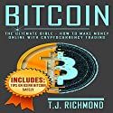Bitcoin: The Ultimate Bible: How to Make Money Online with Cryptocurrency Trading Audiobook by T. J. Richmond Narrated by Michael Scott