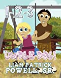 1-2-3 Under-Dog!, Liam Patrick Powell Sr., 1462683746