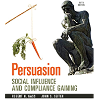Persuasion: Social Inflence and Compliance Gaining