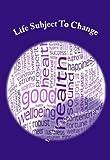 Life Subject To Change