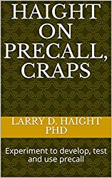 HAIGHT ON PRECALL, Craps: Experiment to develop, test and use precall