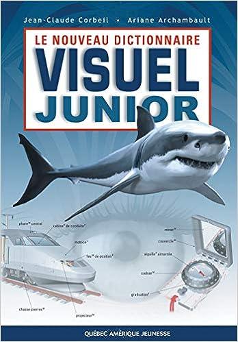Nouveau Dictionnaire Visuel Junior Le Corbeil Jean Claude Archambault Ariane 9782764408117 Books Amazon Ca