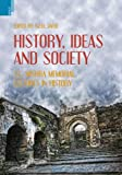History, Ideas and Society : S. C. Mishra Memorial Lectures, , 9380607369