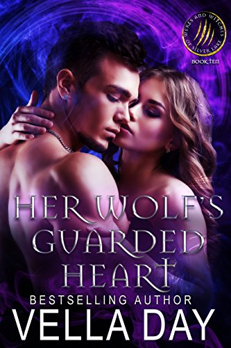 Her Wolf's Guarded Heart: A Hot Paranormal Fantasy Romance with Witches, Werewolves, and Werebears (Weres and Witches of Silver Lake Book 10) (Silver Sifter)