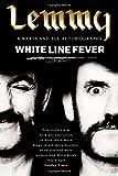 motorhead white - White Line Fever: Lemmy - The Autobiography