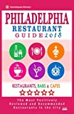 Philadelphia Restaurant Guide 2018: Best Rated Restaurants in Philadelphia, Pennsylvania - 500 restaurants, bars and cafés recommended for visitors, 2018