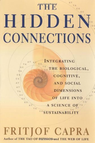 (The Hidden Connections: Integrating the Biological, Cognitive, and Social Dimensions of Life Into a Science of Substainability)