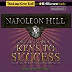 Napoleon Hill's Keys to Success: The 17 Principles of Personal Achievement  | Napoleon Hill