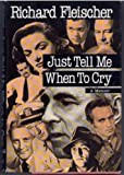 Just Tell Me When to Cry, Richard Fleischer, 0881849448