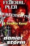 Federal Plea Agreements, daniel storm, 0989974448