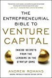 img - for THE ENTREPRENEURIAL BIBLE TO VENTURE CAPITAL: Inside Secrets from the Leaders in the Startup Game book / textbook / text book