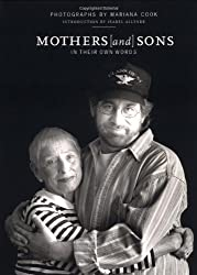 Mothers and Sons: In Their Own Words
