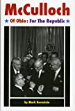 McCulloch of Ohio : For the Republic, Bernstein, Mark, 0692204369