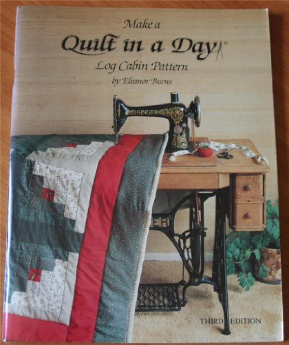 Quilt Cabin Book Log (Quilt in a Day: Log Cabin Pattern)
