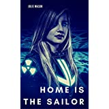 Home is the sailor (Home in the stars Book 1)