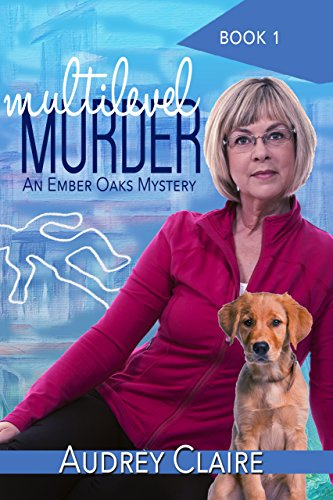 Multilevel Murder (An Ember Oaks Mystery Book 1)