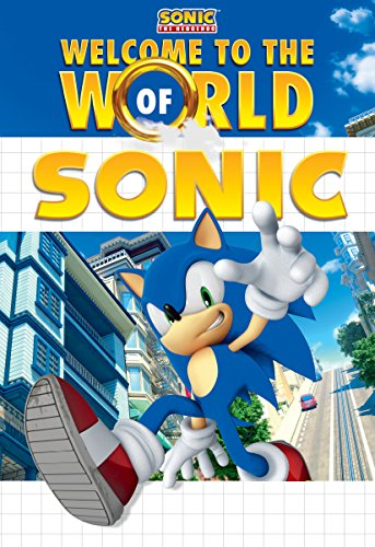 Welcome to the World of Sonic (Sonic the Hedgehog) (Welcome To The World Of Computers 4th Edition)