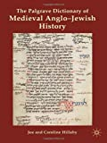 The Palgrave Dictionary of Medieval Anglo-Jewish History, Hillaby, Joe G. and Hillaby, Caroline, 0230278167
