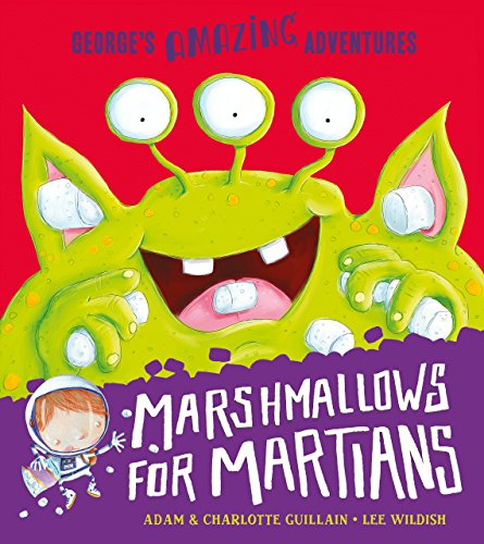 Marshmallows for Martians (George's Amazing Adventures)