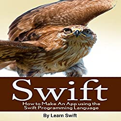 Swift: How to Make an App Using the Swift Programming Language
