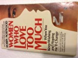 Women Who Love Too Much, Robin Norwood, 0671708627