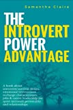The Introvert Power Advantage: A book about introverts'survival tactics, emotional introversion recharge characteristics