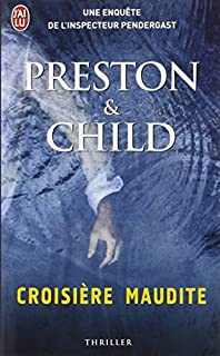 Croisière maudite : [une enquête de l'inspecteur Pendergast], Preston, Douglas