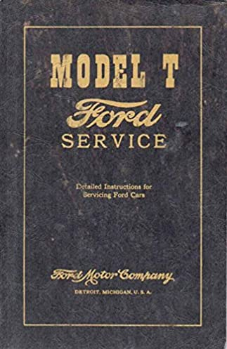 model t service manual reprint detailed instructions servicing ford rh amazon com 1926 Ford Model T Coupe 1923 Ford Model T