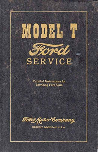 - Model T Service Manual Reprint: Detailed Instructions Servicing Ford