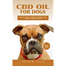 CBD Oil For Dogs: Expert's Guide to CBD Oil for Healthy Dog (what you need to know)