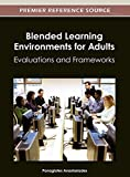 img - for Blended Learning Environments for Adults: Evaluations and Frameworks book / textbook / text book