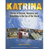 Katrina: Stories of Rescue, Recovery and Rebuilding in the Eye of the Storm