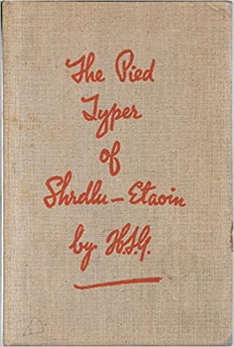 the Pied Typer of Shrdlu-Etaoin, Grannatt, Harry Silleck