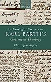 Eschatological Presence in Karl Barth's Gottingen Theology