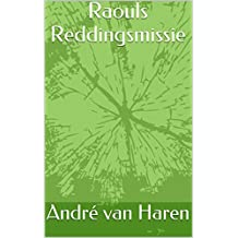 Raouls reddingsmissie (Dutch Edition)