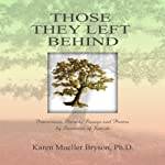 Those They Left Behind: Interviews, Stories, Essays and Poems by Survivors of Suicide | Karen Mueller Bryson