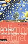 La religion comme phenomene naturel par Boyer