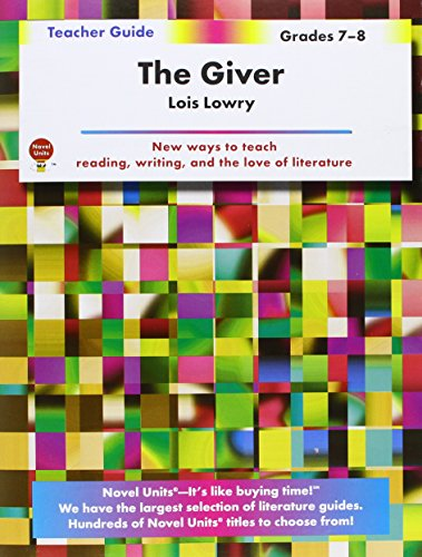 (The Giver - Teacher Guide by Novel Units)